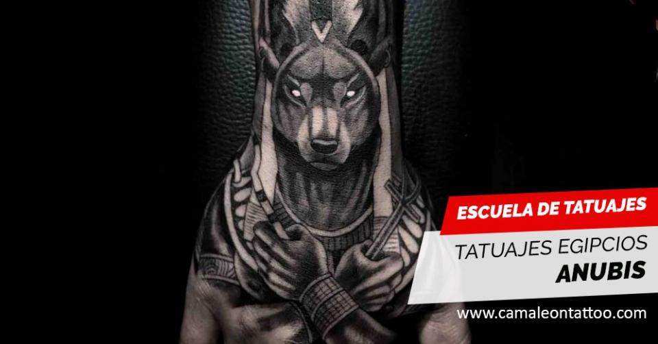 Los Tatuajes Egipcios El Dios Anubis De La Ultratumba Camaleon Tattoo